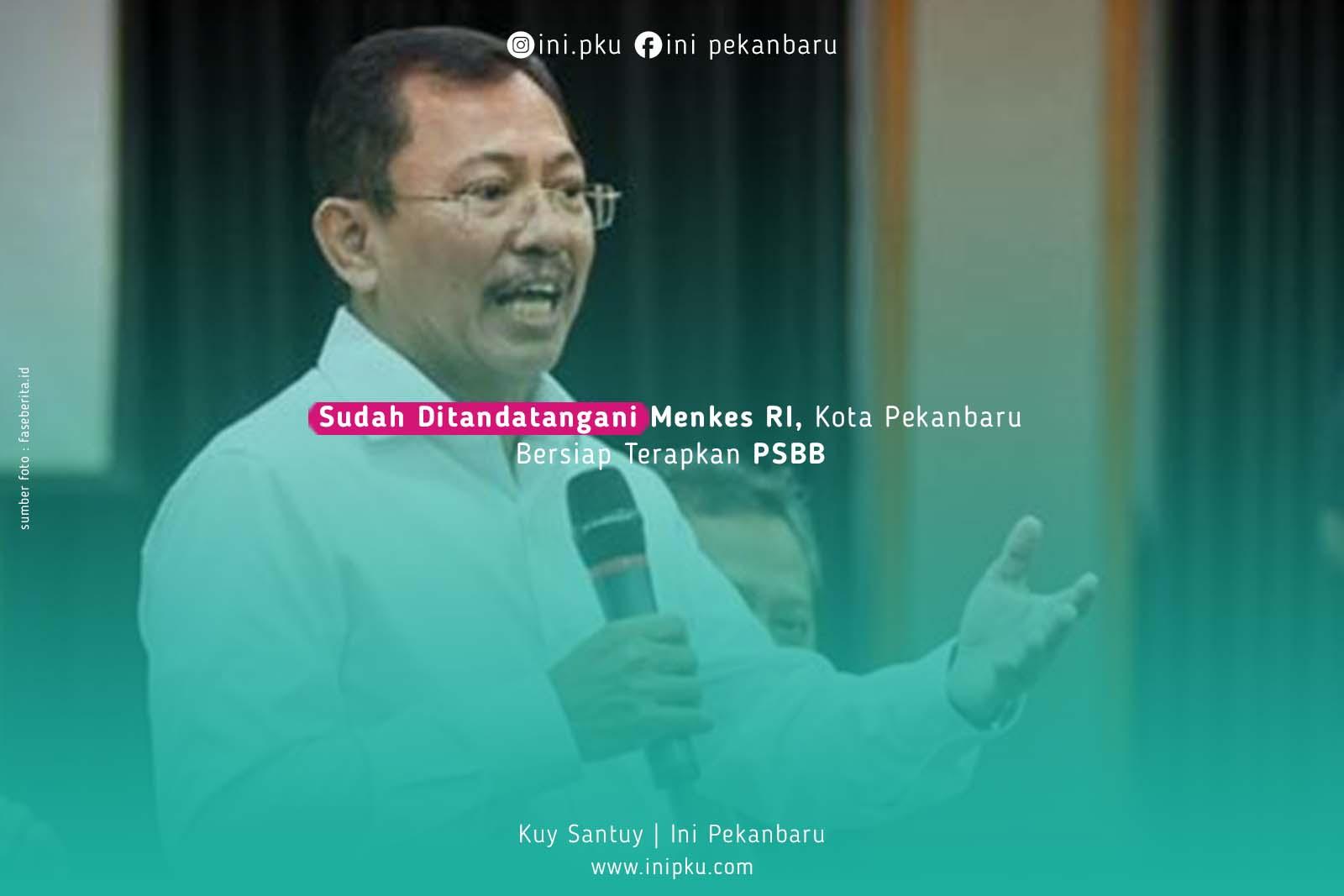 Sudah Ditandatangani Menkes RI, Kota Pekanbaru Bersiap Terapkan PSBB
