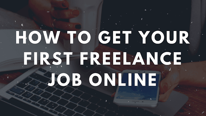 How to Get Your First Freelance Job Online?