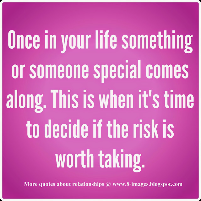 Quotes For Someone Special In My Life: Once In Your Life Something Or Someone Special Comes Along