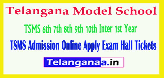 Telangana TS Model School TSMS 6th 7th 8th 9th 10th Class Inter 1st Year Admission Online Apply Exam Hall Tickets Result 2018 Download
