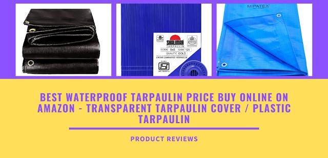Best Waterproof Tarpaulin Price Buy Online On Amazon - Transparent Tarpaulin Cover / Plastic Tarpaulin