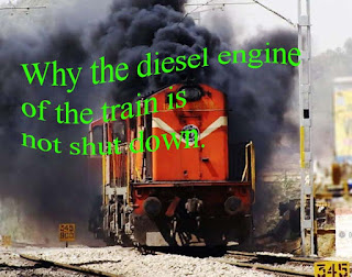 Why the diesel engine of the train is not shut down.