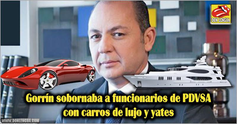 Gorrín sobornaba a funcionarios de PDVSA con carros de lujo y yates