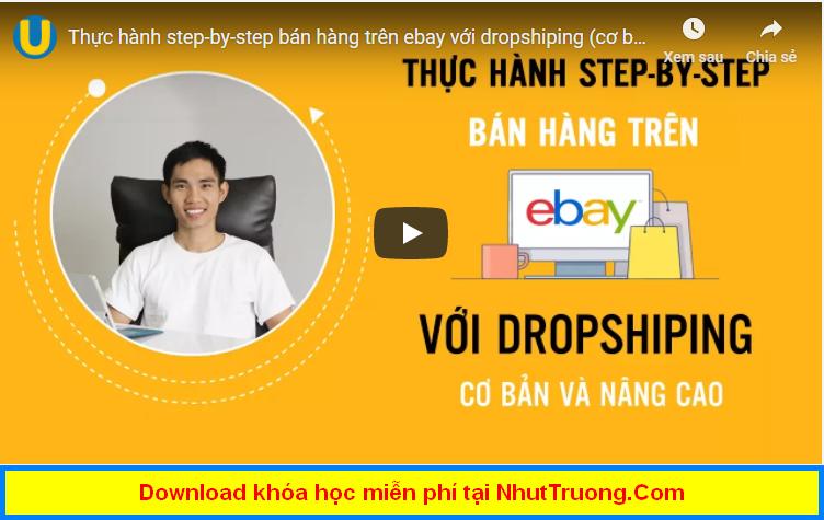 Thực hành step-by-step bán hàng trên ebay với dropshiping Download miễn phí