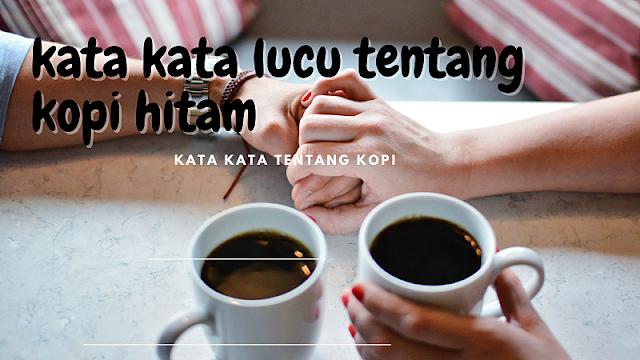 kata kata kopi lucu