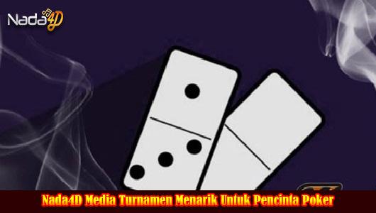 Nada4D Media Turnamen Menarik Untuk Pencinta Poker