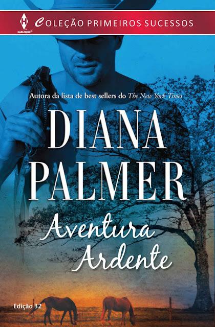 Aventura Ardente Harlequin Primeiros Sucessos - ed.32 - Diana Palmer