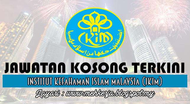 Jawatan Kosong Terkini 2016 di Institut Kefahaman Islam Malaysia (IKIM)