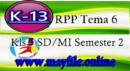 RPP K13 Kelas 5 Tema 6 Edisi Terbaru