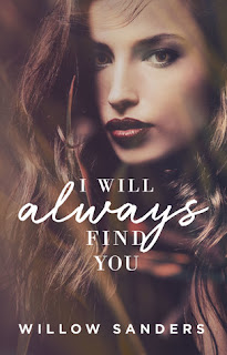 I Will Always Find You by Willow Sanders