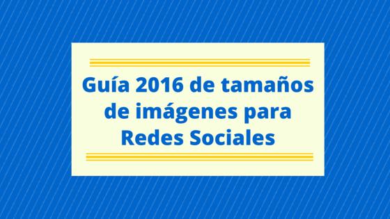 Tamaños de imágenes para las Redes Sociales [Infografía]
