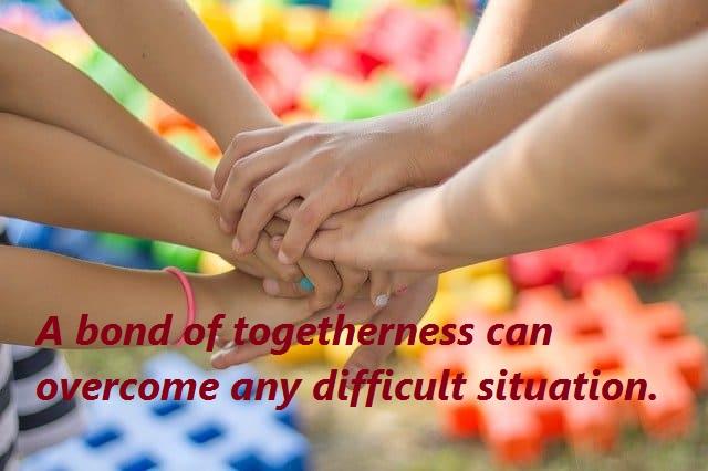 bond of togetherness
