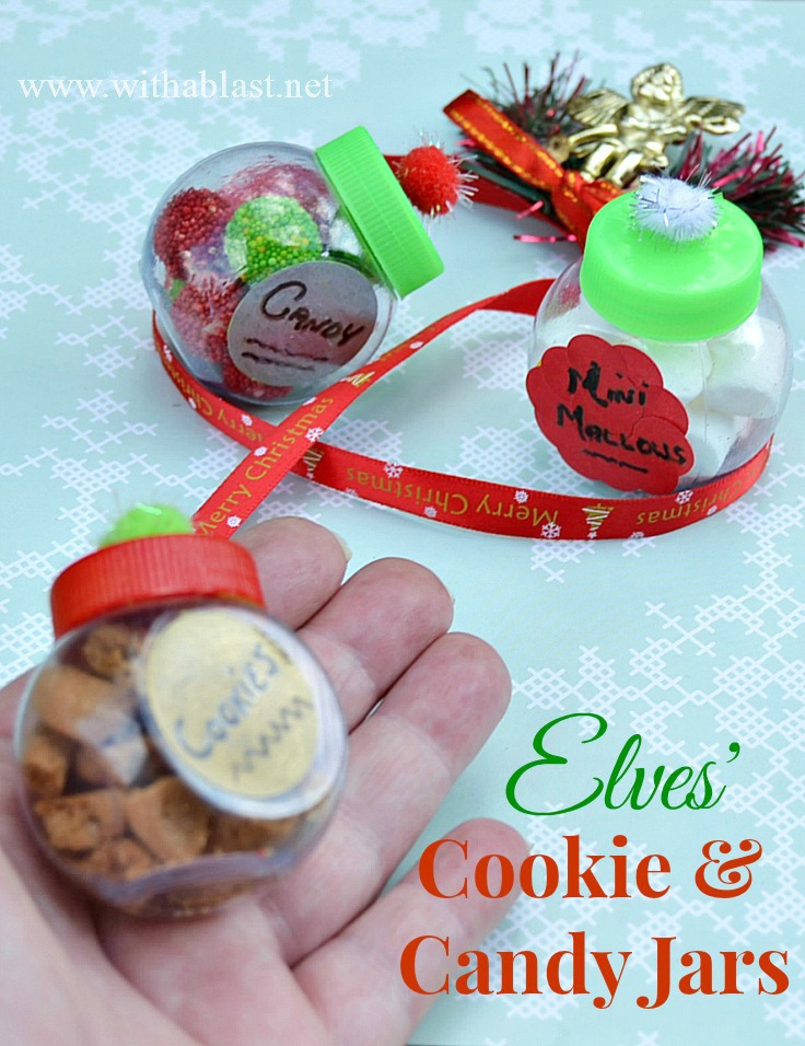 Elves' Cookie and Candy Jars ~ Every Elf needs his own stash of sweet treats and these tiny jars are adorable ! Perfect kids craft .. and they will love to see what the Elf was up to when they weren't looking ! #ElfOnTheShelf #Christmas #KidsCraft www.withablast.net