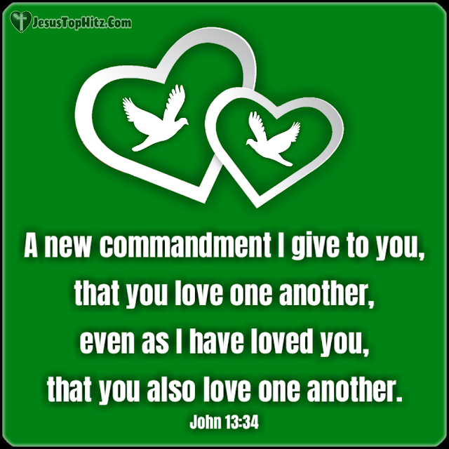 A New Commandment I Give... Bible Verse Love...