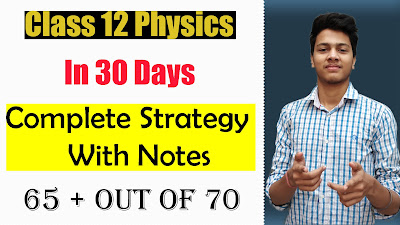 how to study for class 12 physics in last 30 days,last 30 days strategy for physics
