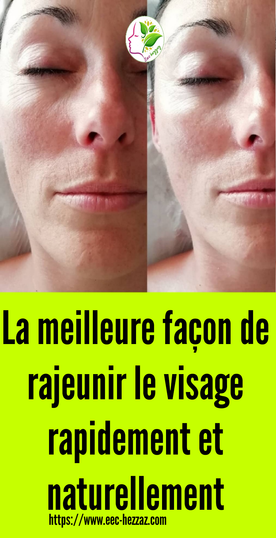 La meilleure façon de rajeunir le visage rapidement et naturellement