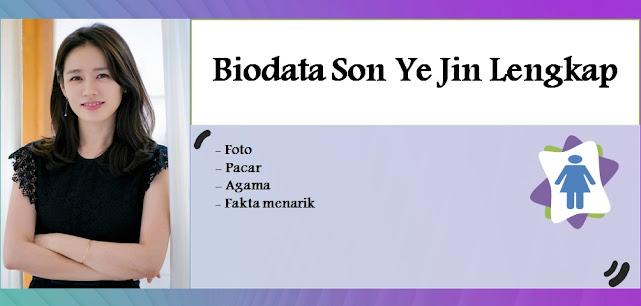 Biodata Son Ye Jin Lengkap, Foto, Pacar, Agama dan Fakta menarik