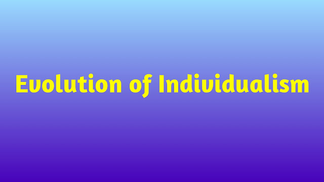Evolution of individualism