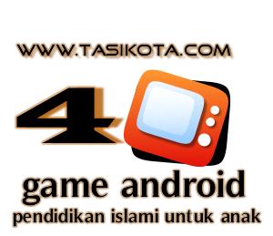 Game Android Untuk Pendidikan Islami Anak Belajar Agama islam melalui android