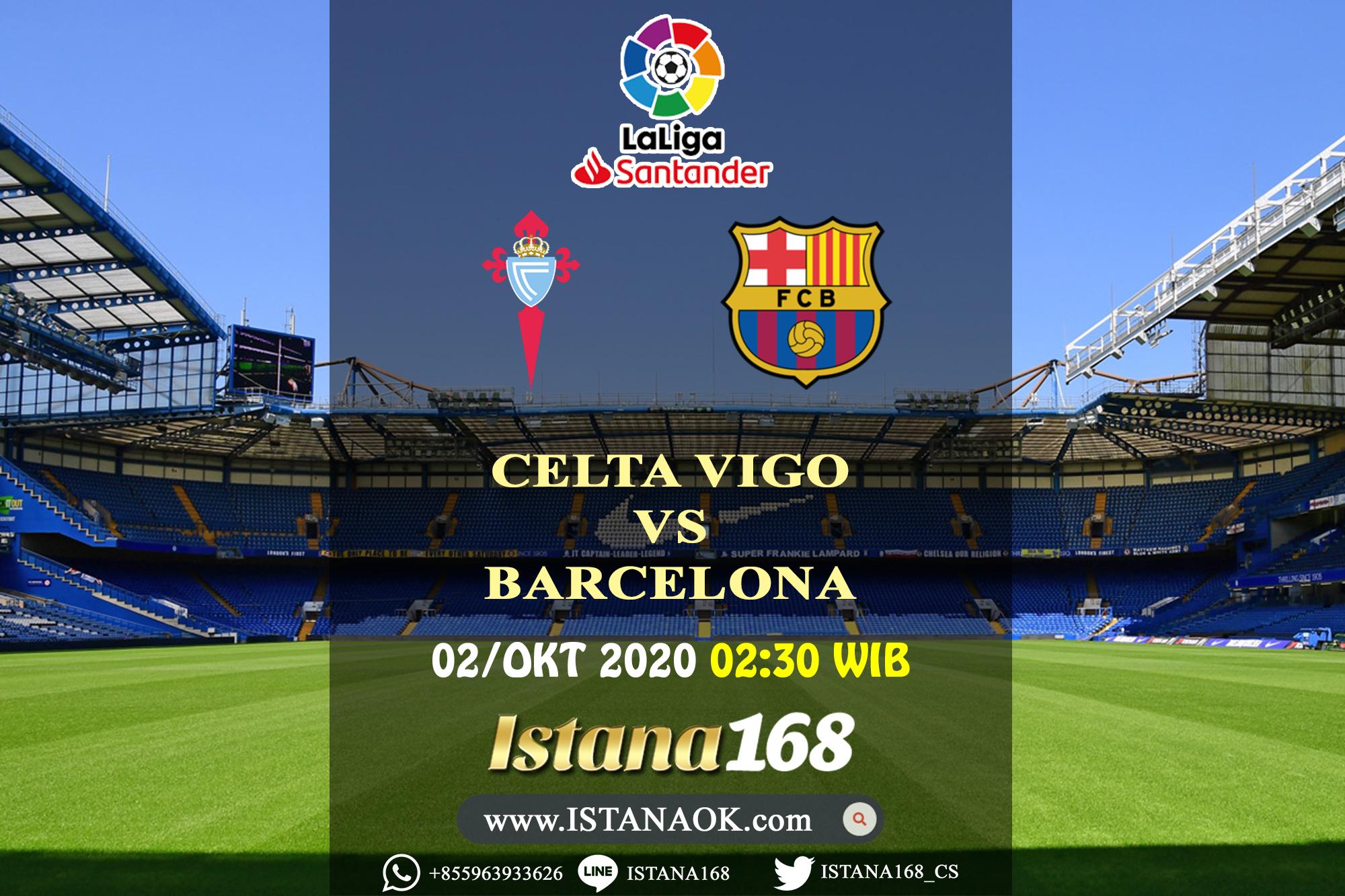 Prediksi Bola Akurat Istana168 Celta Vigo Vs Barcelona 02 Oktober 2020