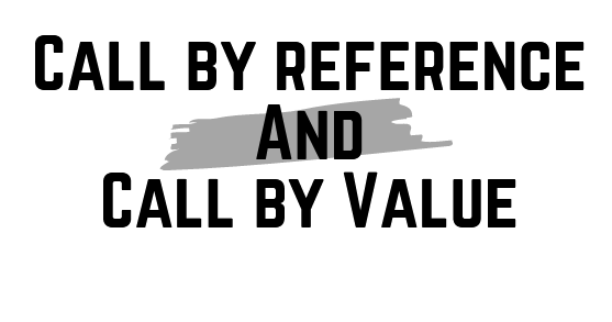 Call-by-Value-And-Call-by-Reference-in-C