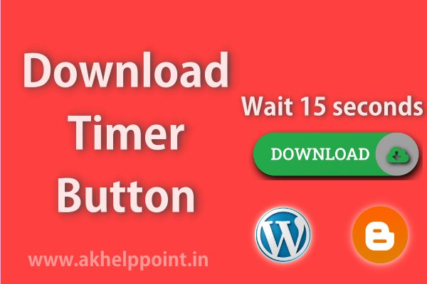 How to Add Countdown Timer on Download Button in Blogger or WordPress Post