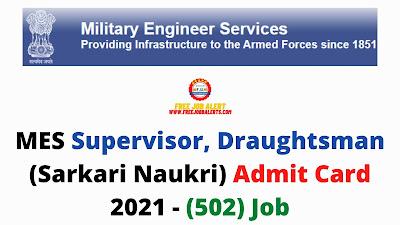 Sarkari Exam: MES Supervisor, Draughtsman (Sarkari Naukri) Admit Card 2021 - (502) Job