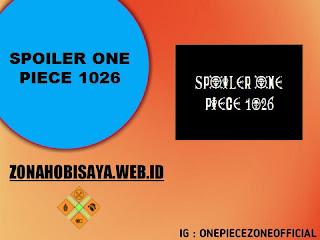 Spoiler Manga One Piece Chapter 1026 BAHASA INDONESIA