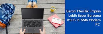 Berani Memiliki Impian Lebih Besar Bersama ASUS  VivoBook 15 A516