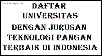 Jurusan Teknologi Pangan Terbaik di Indonesia