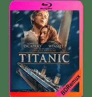 TITANIC (1997) OPEN MATTE BDREMUX 1080P MKV ESPAÑOL LATINO