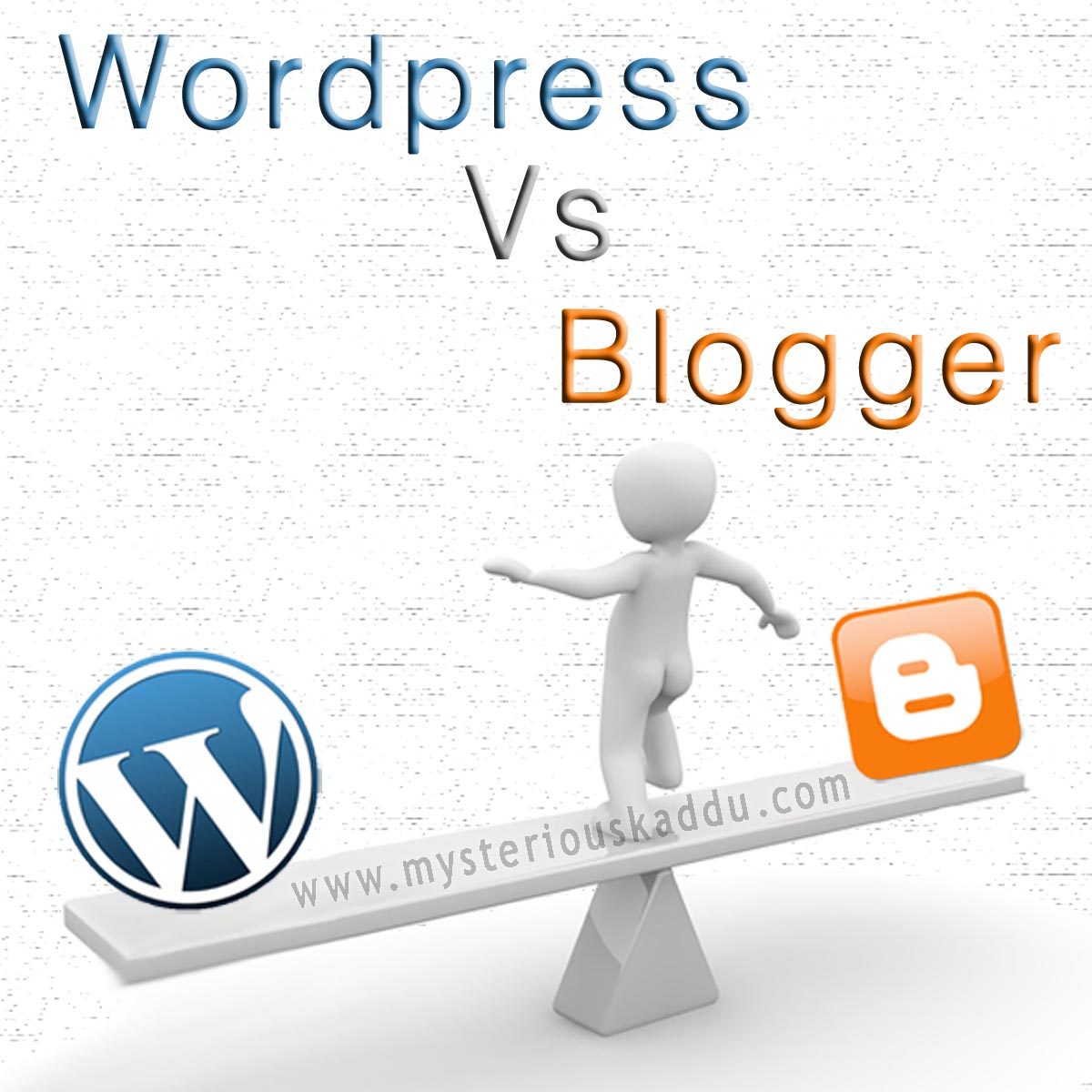 Wordpress Vs. Blogger: Which Is Better?