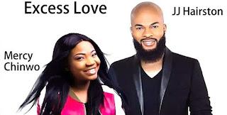 LYRICS: Excess Love - JJ Hairstone | Mercy Chinwo