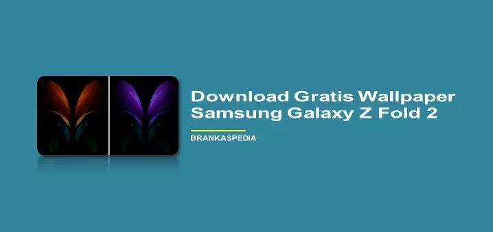 Download Gratis Wallpaper Samsung Galaxy Z Fold 2 (FHD +)