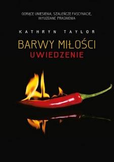 """""""Barwy miłości. Uwiedzenie"""" Kathryn Taylor"""