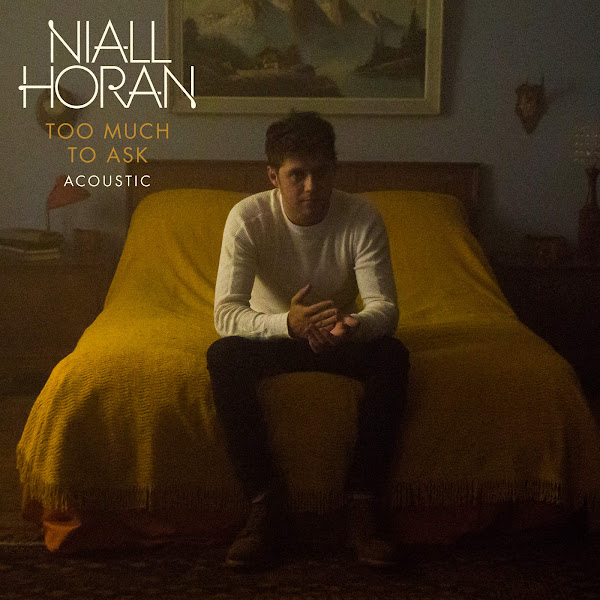 Niall Horan - Too Much to Ask (Acoustic) - Single Cover