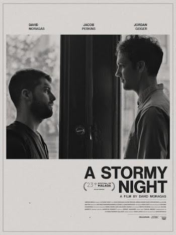 VER ONLINE Y DESCARGAR: A Stormy Night - Una noche tormentosa - PELICULA - España - 2020 en PeliculasyCortosGay.com