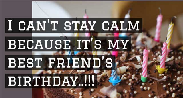 I can't stay calm because it's my best friend's birthday..!!!