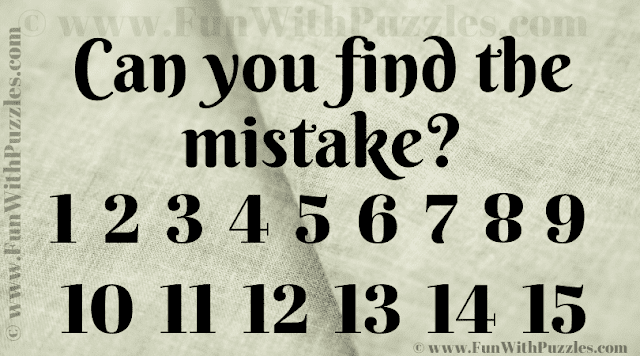 Can you find the mistake? 1 2 3 4 5 6 7 8 9 10 11 12 13 14 15