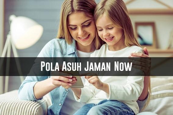Pola Asuh Jaman Now