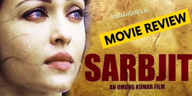 Sarbjit-Hindi-Movie-Review-Rating-Aishwarya-Rai-Randeep Hooda