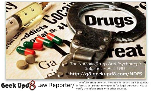 The Narcotic Drugs And Psychotropic Substances Act, 1985