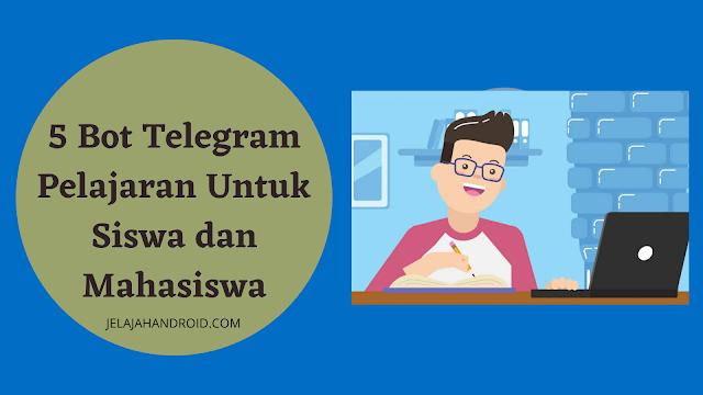 5 Bot Telegram Pelajaran Untuk Siswa dan Mahasiswa
