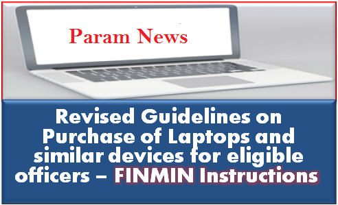 revised-guidelines-on-purchase-of-laptops-for-eligible-officers-finmin-instructions