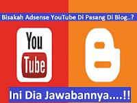 Bisakah Adsense YouTube Di Pasang di Blog..? Ini Jawabannya..!!