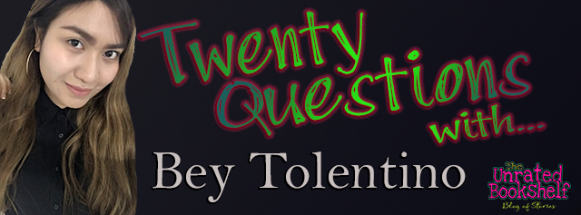 TWENTY QUESTIONS w/ Bey Tolentino #Interview #20Qs #TheUnratedBookshelf