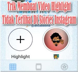 Begini Trik Membuat Video Highlight Tidak Terlihat Di Stories Instagram