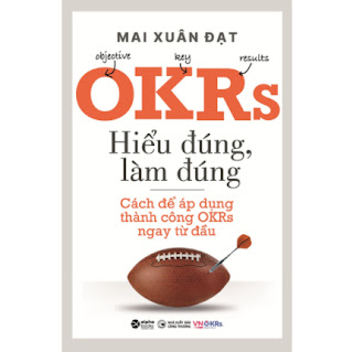 OKRs - Hiểu Đúng, Làm Đúng - Cách Để Áp Dụng Thành Công OKRs Ngay Từ Đầu ebook PDF EPUB AWZ3 PRC MOBI