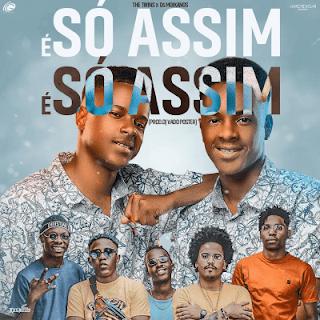 The Twins – É Só Assim (feat. Os Moikanos) [MP3 DOWNLOAD]