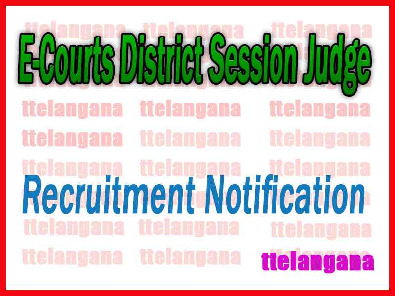 E-Courts District Session Judge Recruitment Notification